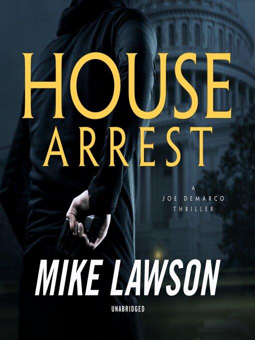 Title details for House Arrest by Mike Lawson - Wait list