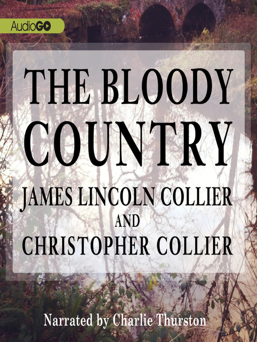 Title details for The Bloody Country by James Lincoln Collier - Available