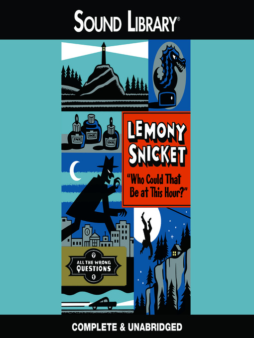 Title details for Who Could That Be at This Hour? by Lemony Snicket - Available
