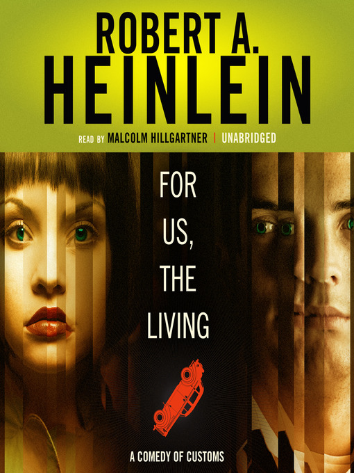 Title details for For Us, the Living by Robert A. Heinlein - Available