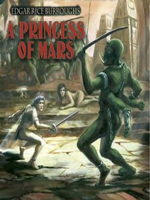 Title details for A Princess of Mars by Edgar Rice Burroughs - Available