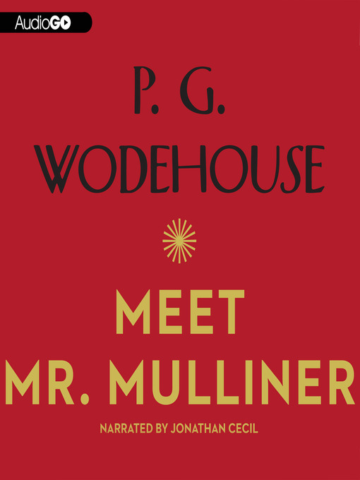 Title details for Meet Mr. Mulliner by P. G. Wodehouse - Available