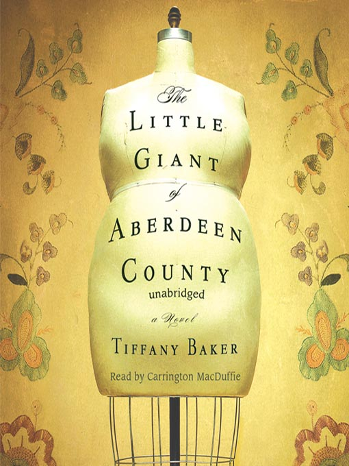 Title details for The Little Giant of Aberdeen County by Tiffany Baker - Wait list
