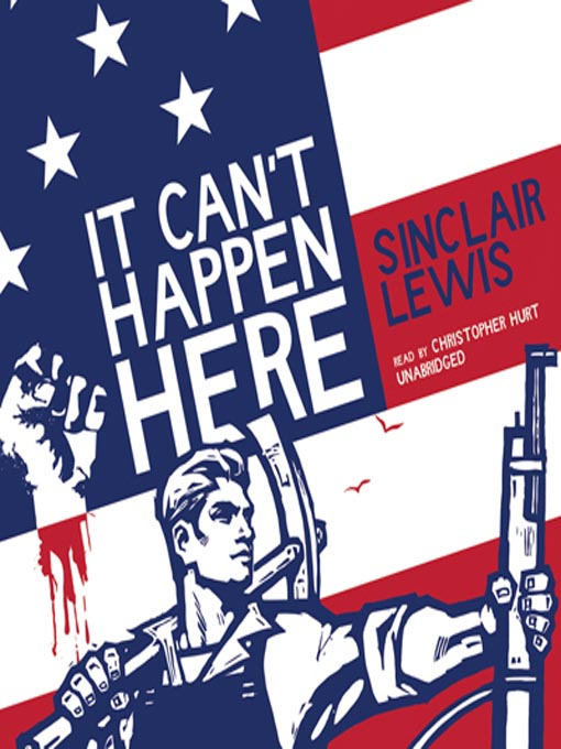 Title details for It Can't Happen Here by Sinclair Lewis - Wait list