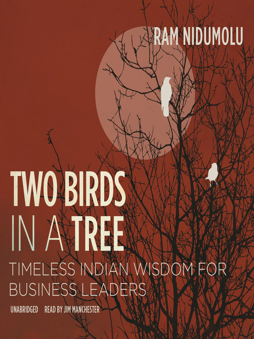 Title details for Two Birds in a Tree by Ram Nidumolu - Available