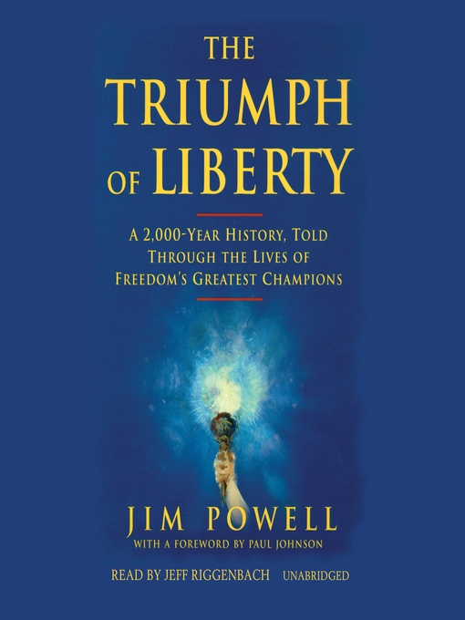 Title details for The Triumph of Liberty by Jim Powell - Available