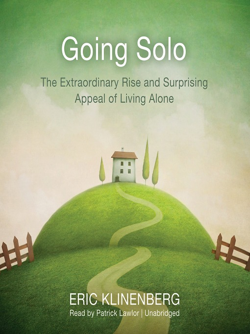 Title details for Going Solo by Eric Klinenberg - Available