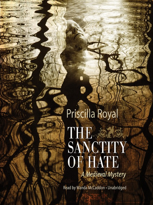 Title details for The Sanctity of Hate by Priscilla Royal - Wait list