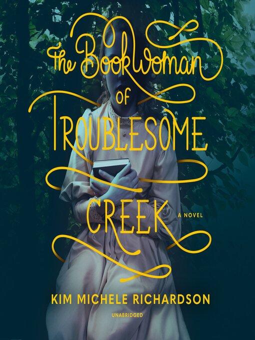 The book woman of Troublesome creek [E-Audio]