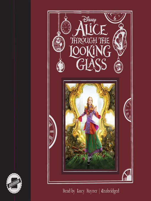 Title details for Alice Through the Looking Glass by Disney Press - Available