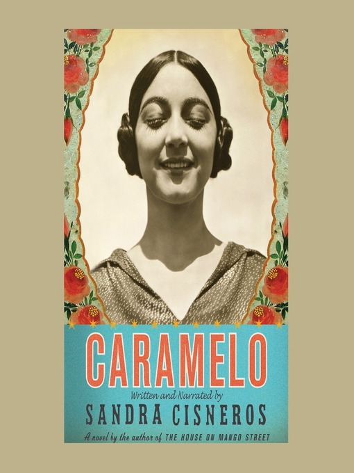 Title details for Caramelo by Sandra Cisneros - Available