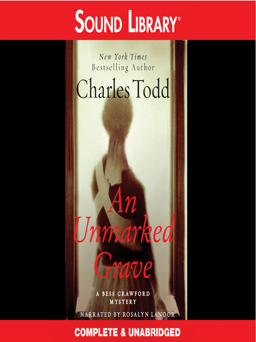 Title details for An Unmarked Grave by Charles Todd - Available
