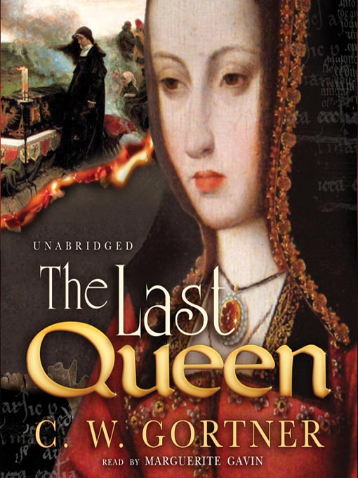 Title details for The Last Queen by C. W. Gortner - Available