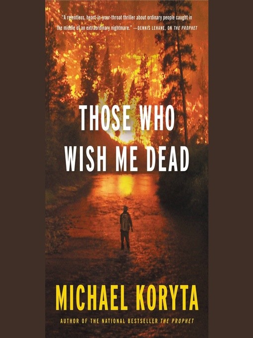 Title details for Those Who Wish Me Dead by Michael Koryta - Wait list