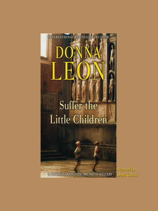 Title details for Suffer the Little Children by Donna Leon - Wait list