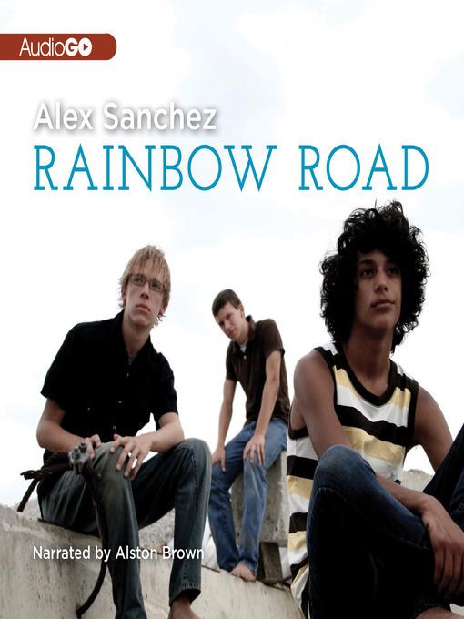 Title details for Rainbow Road by Alex Sanchez - Available