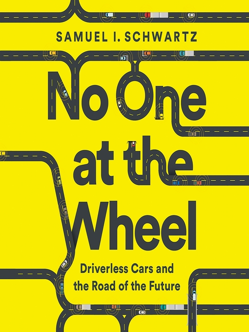 Title details for No One at the Wheel by Samuel I. Schwartz - Available
