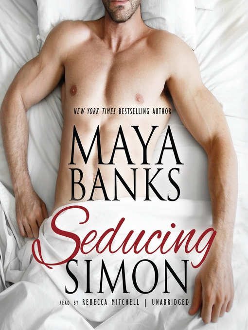 Title details for Seducing Simon by Maya Banks - Available