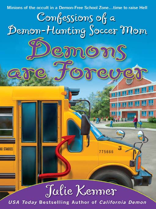 Title details for Demons are Forever: Confessions of a Demon-Hunting Soccer Mom by J. Kenner - Wait list
