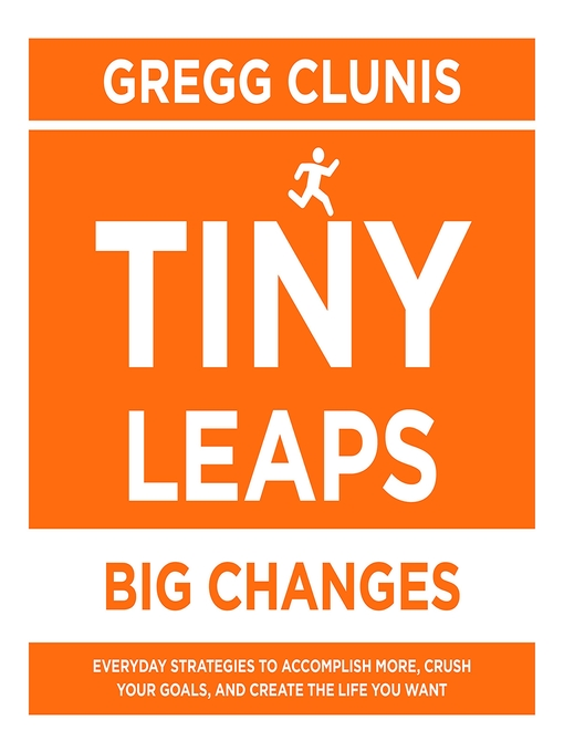 Title details for Tiny Leaps, Big Changes by Gregg Clunis - Available