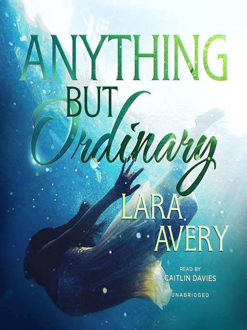 Title details for Anything but Ordinary by Lara  Avery - Available