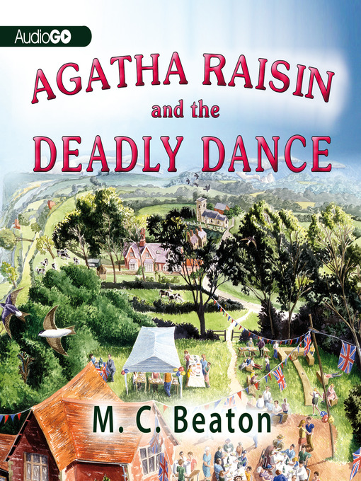 Title details for Agatha Raisin and the Deadly Dance by M. C. Beaton - Available