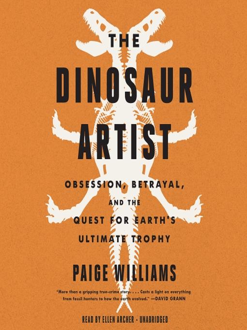 Title details for The Dinosaur Artist by Paige Williams - Wait list