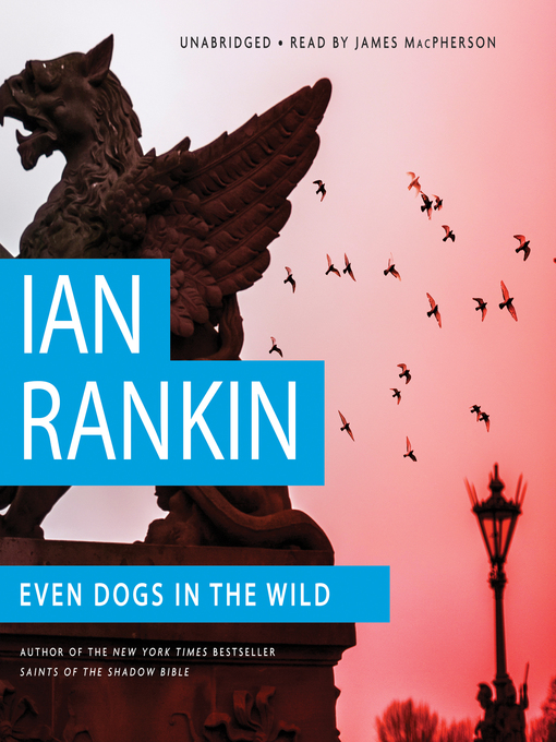 Title details for Even Dogs in the Wild by Ian Rankin - Available