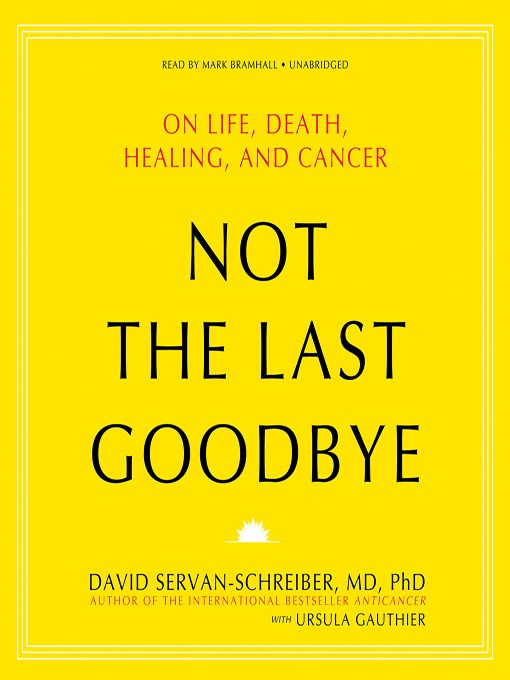 Title details for Not the Last Goodbye by David Servan-Schreiber - Available