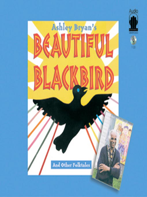 Title details for Ashley Bryan's Beautiful Blackbird and Other Folktales by Ashley Bryan - Available
