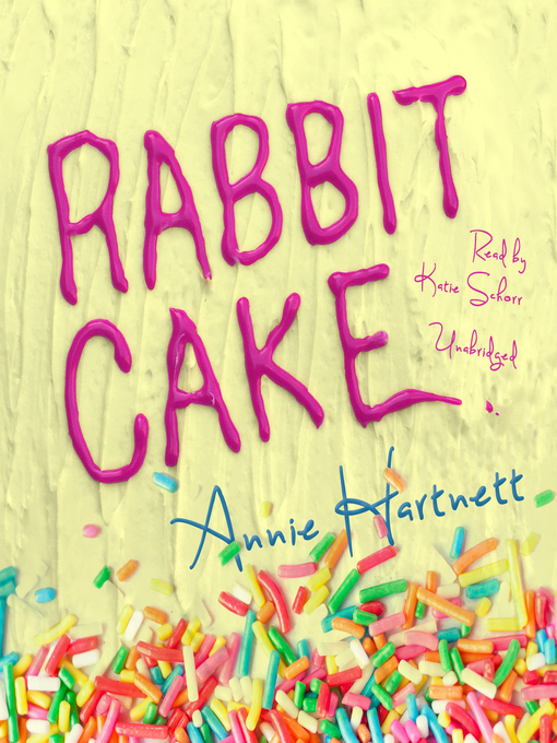 Title details for Rabbit Cake by Annie Hartnett - Wait list