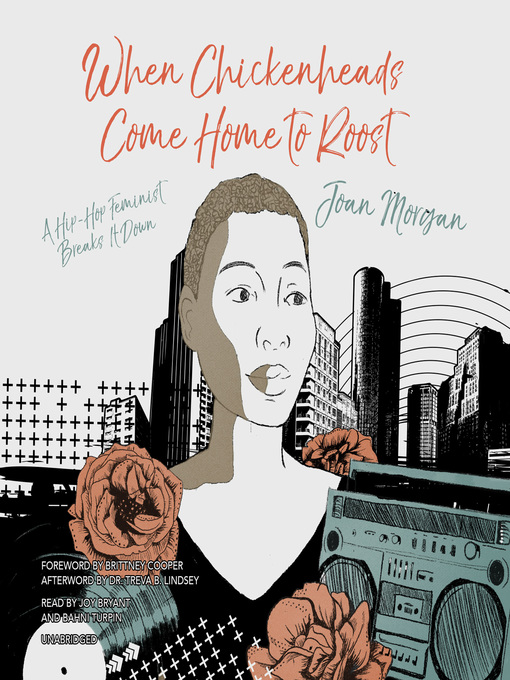 Title details for When Chickenheads Come Home to Roost by Joan Morgan - Available