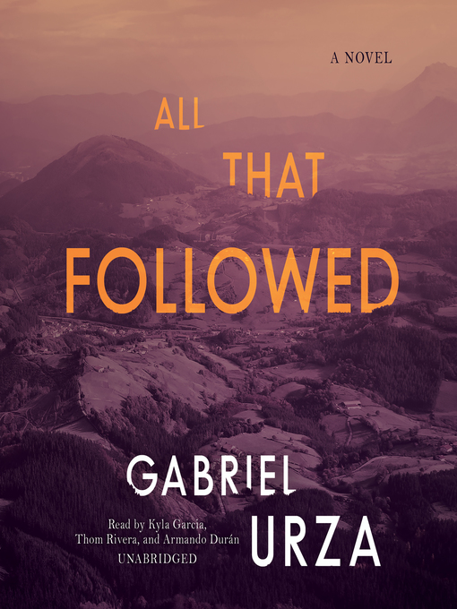 Title details for All That Followed by Gabriel Urza - Available