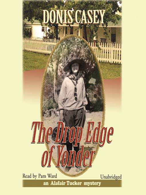 Title details for The Drop Edge of Yonder by Donis Casey - Available
