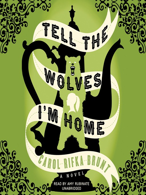 Title details for Tell the Wolves I'm Home by Carol Rifka Brunt - Wait list