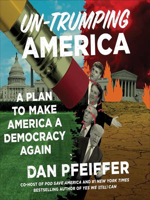 Title details for Un-Trumping America by Dan Pfeiffer - Wait list