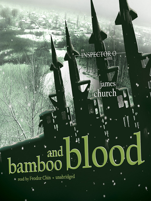Title details for Bamboo and Blood by James Church - Available