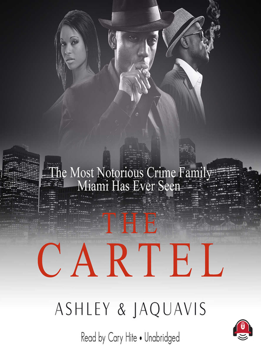 Title details for The Cartel by Ashley & JaQuavis - Wait list
