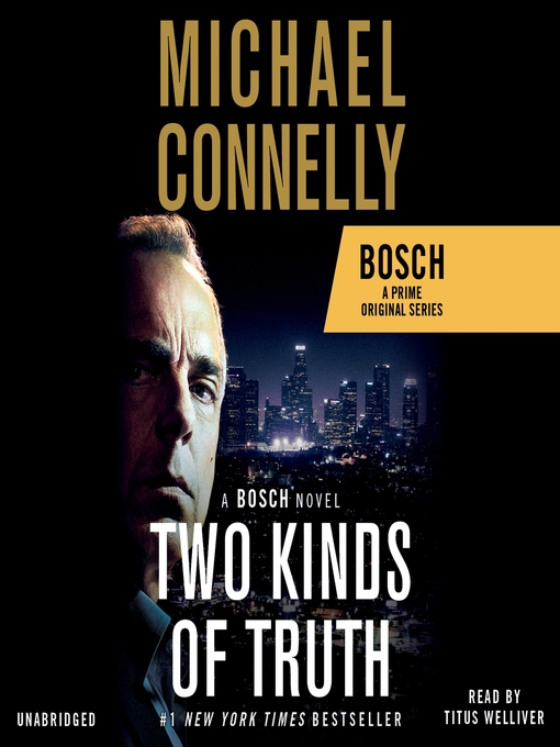 Title details for Two Kinds of Truth by Michael Connelly - Available