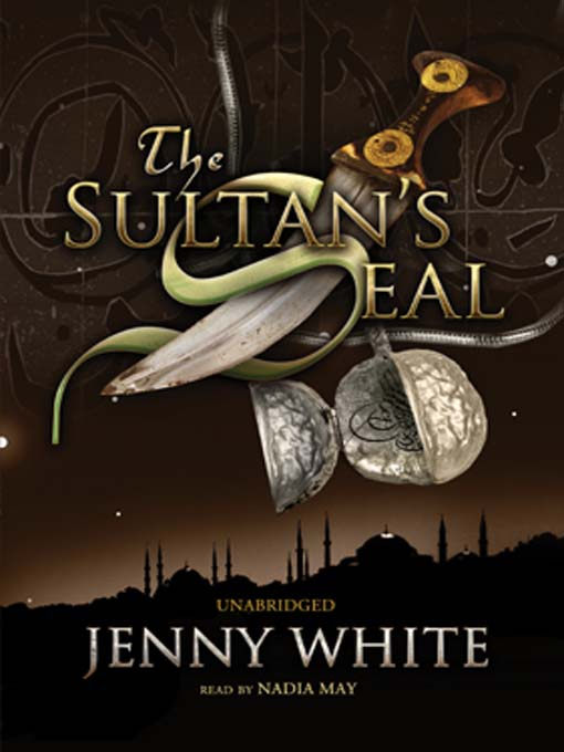 Title details for The Sultan's Seal by Jenny White - Available