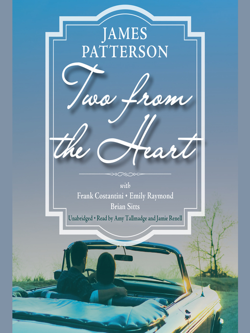 Title details for Two from the Heart by James Patterson - Wait list