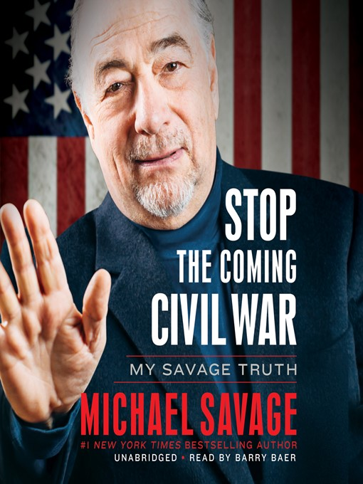 Title details for Stop the Coming Civil War by Michael Savage - Available