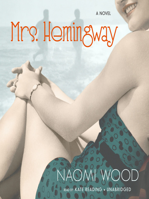 Title details for Mrs. Hemingway by Naomi Wood - Available