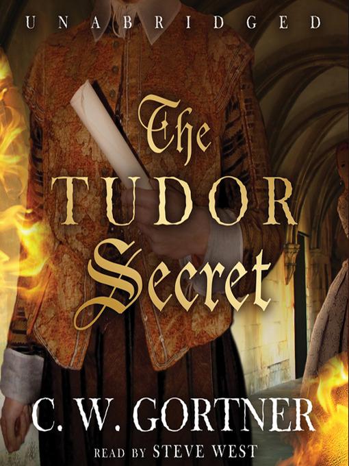 Title details for The Tudor Secret by C. W. Gortner - Wait list