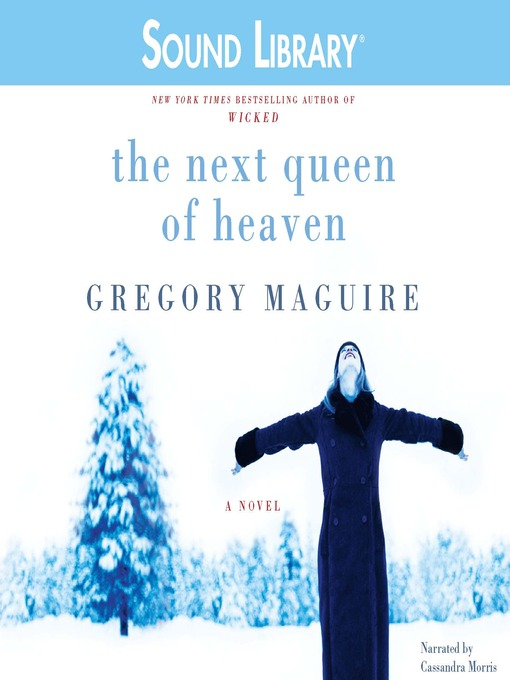 Title details for The Next Queen of Heaven by Gregory Maguire - Available
