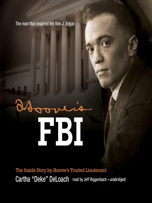 "Title details for Hoover's FBI by Cartha ""Deke"" DeLoach - Available"