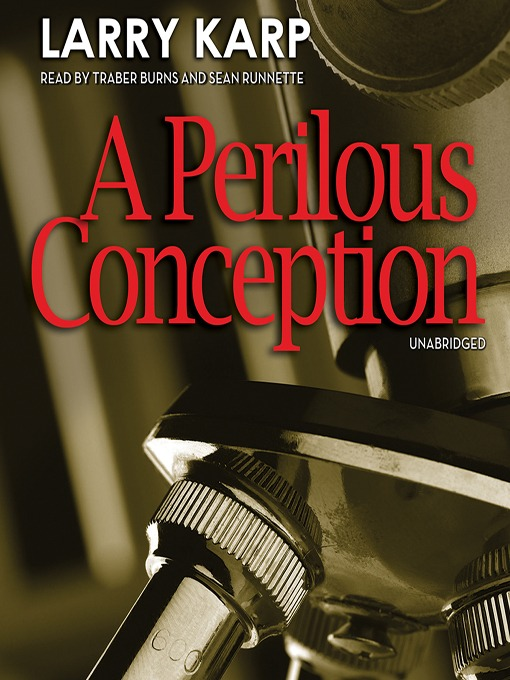 Title details for A Perilous Conception by Larry Karp - Available
