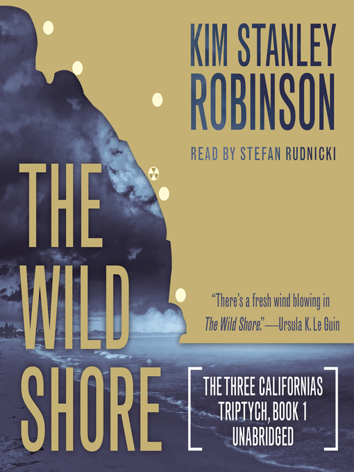 Title details for The Wild Shore by Kim Stanley Robinson - Available