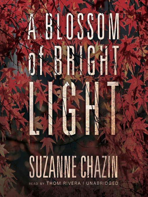 Title details for A Blossom of Bright Light by Suzanne Chazin - Available