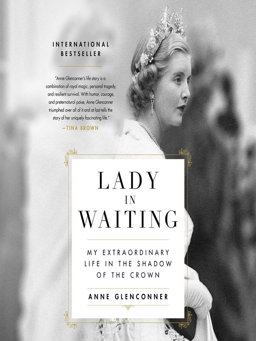 Title details for Lady in Waiting by Anne Glenconner - Available